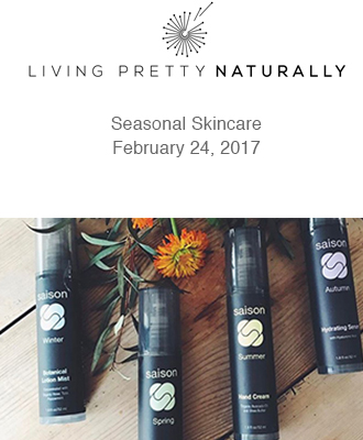 Saison Organic Seasonal Skincare in Living Pretty Naturally